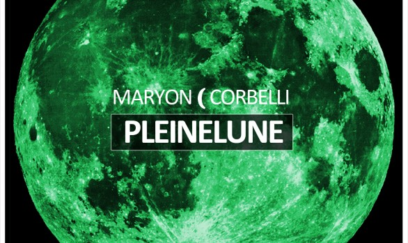 MARYON CORBELLI - PLEINELUNE